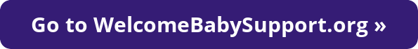 Go to WelcomeBabySupport.org